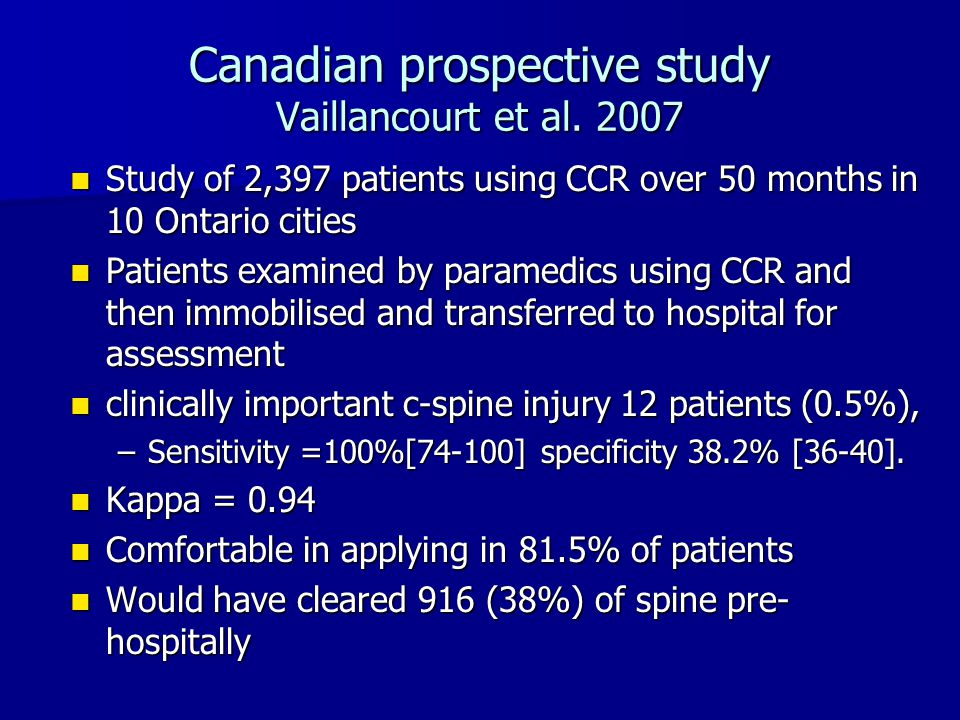 Canadian prospective study Vaillancourt et al. 2007 Study of 2,397 patients using CCR over 50 months in 10 Ontario cities Study of 2,397 patients usin