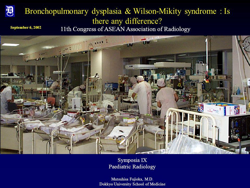 11th Congress of ASEAN Association of Radiology September 6, 2002 Symposia IX Paediatric Radiology Mutsuhisa Fujioka, M.D.