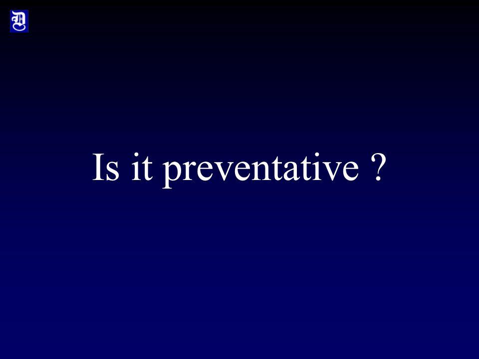 Is it preventative
