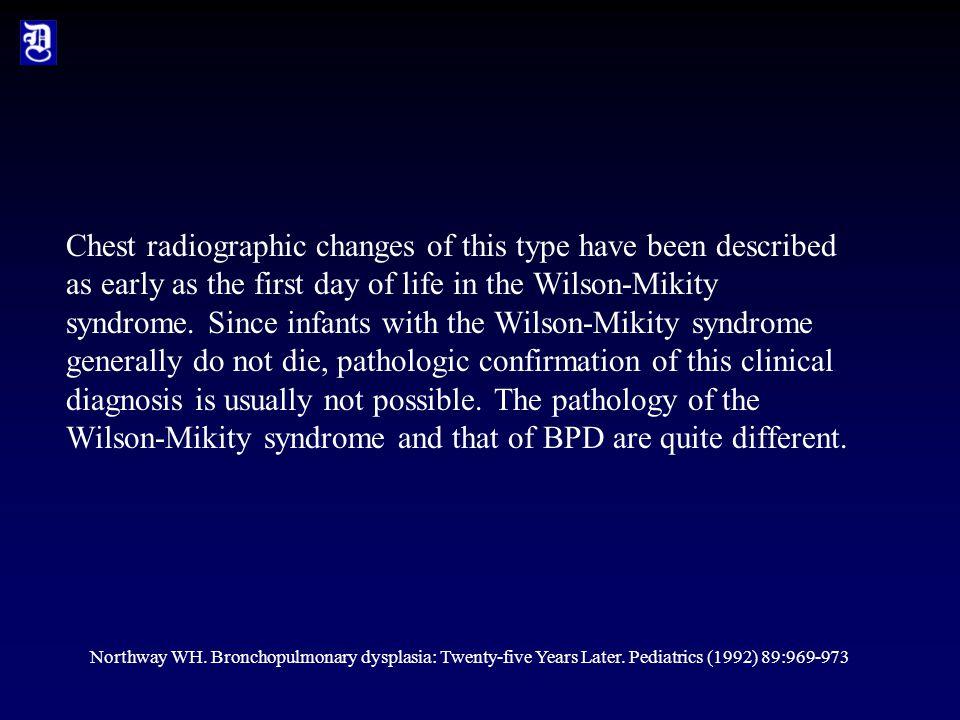 Northway WH. Bronchopulmonary dysplasia: Twenty-five Years Later.