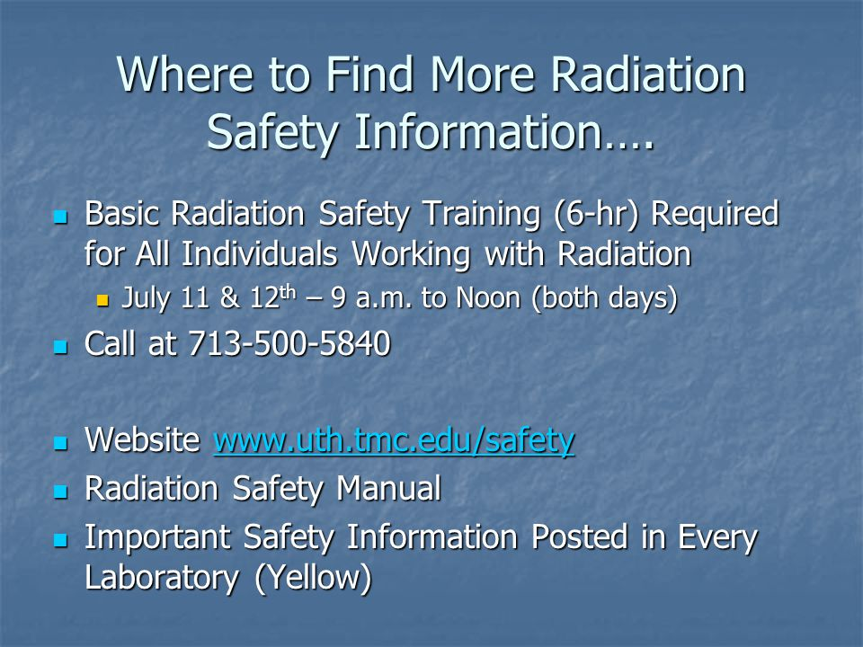 Where to Find More Radiation Safety Information….
