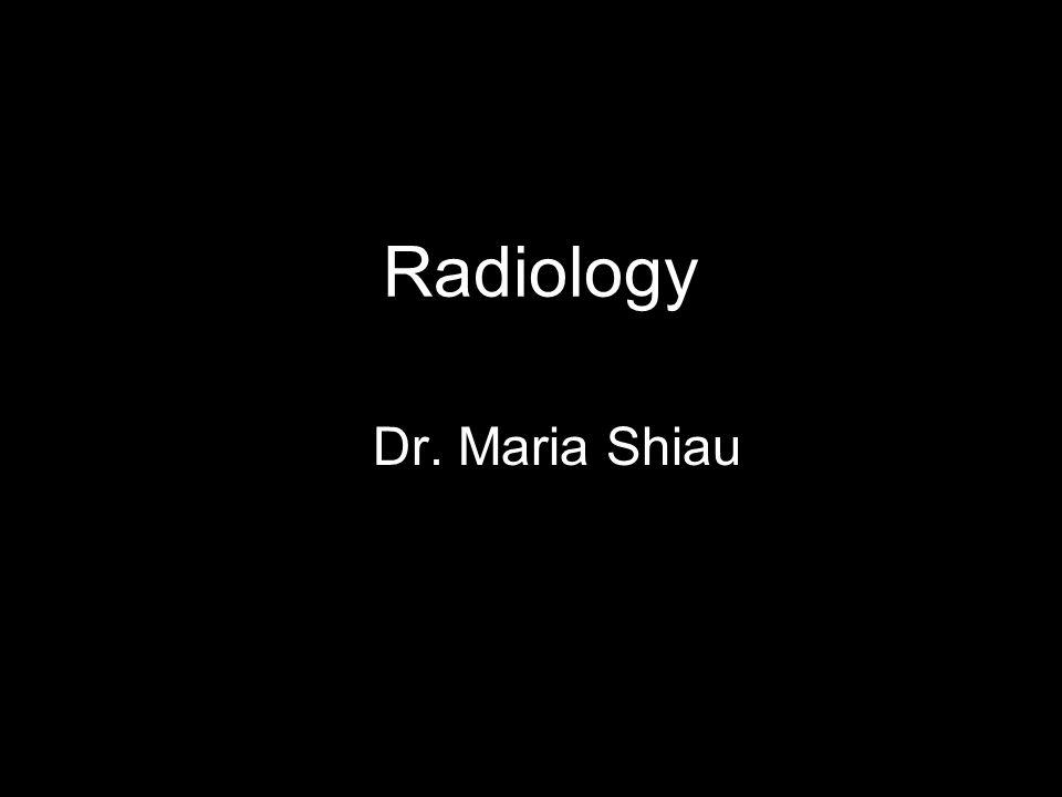 Radiology Dr. Maria Shiau