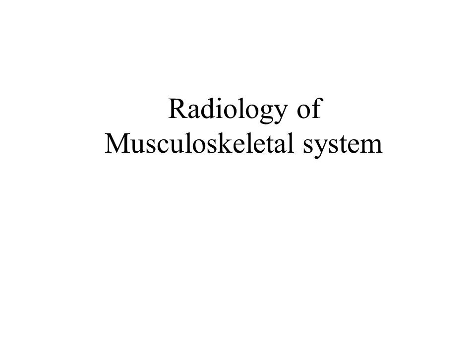 Radiology of Musculoskeletal system