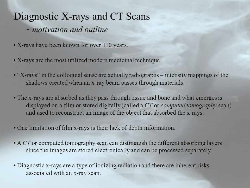 Diagnostic X-rays and CT Scans - The Interactions of X-rays and Matter - X-ray attenuation A perhaps more meaningful quantity is the half-value layer or HVL.