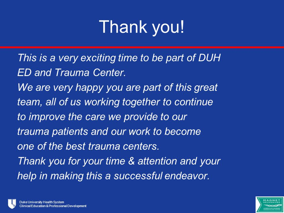 Duke University Health System Clinical Education & Professional Development Thank you.