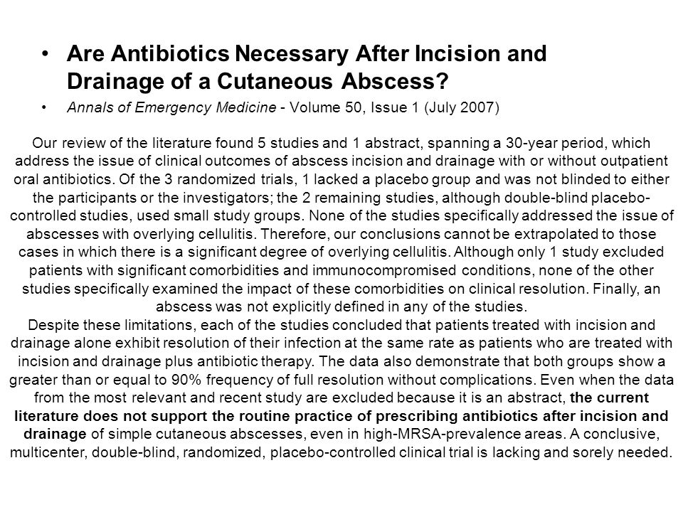Are Antibiotics Necessary After Incision and Drainage of a Cutaneous Abscess.