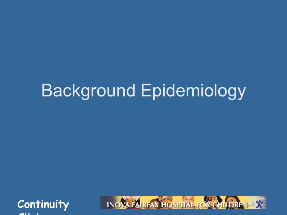 Continuity Clinic Background Epidemiology