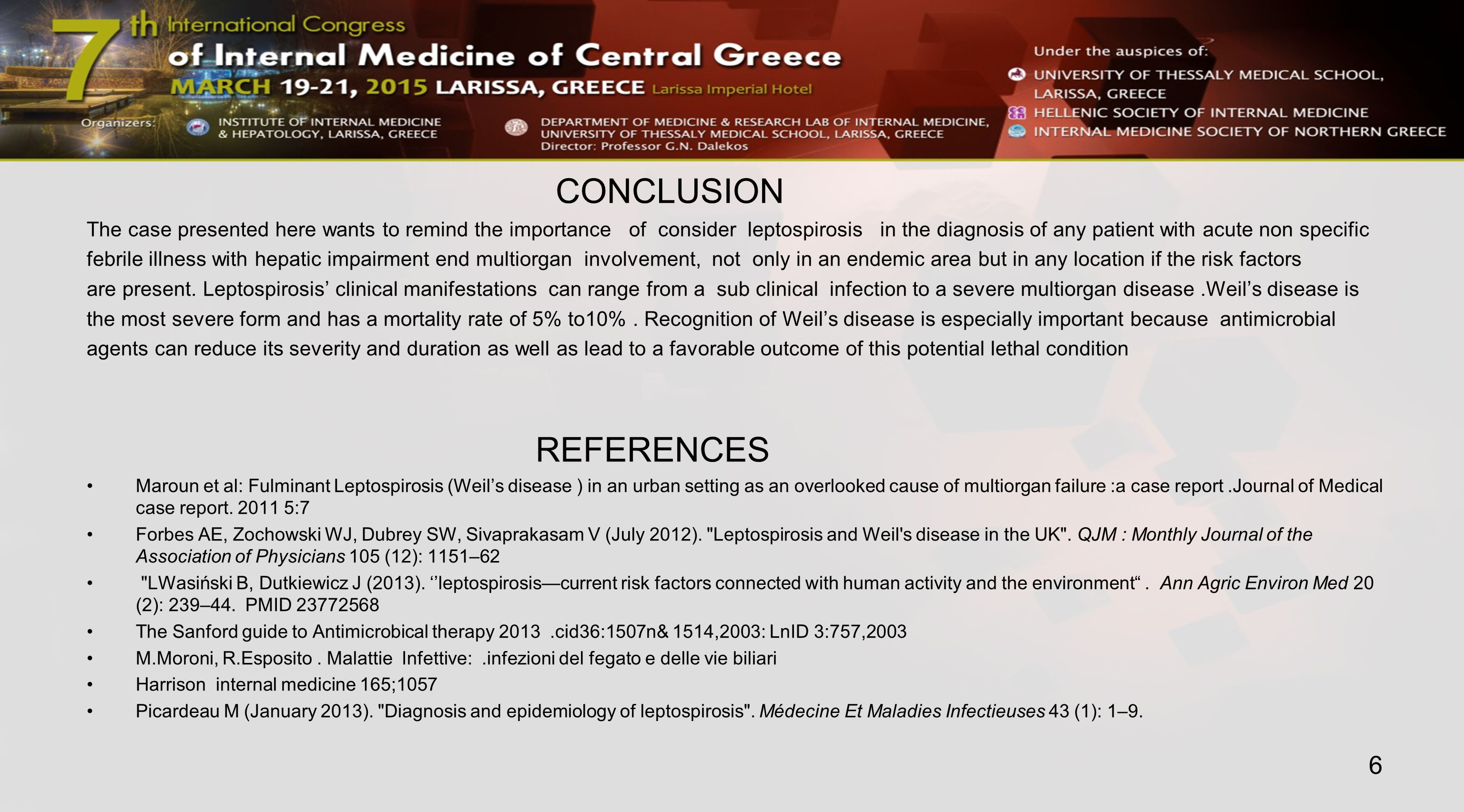 CONCLUSION The case presented here wants to remind the importance of consider leptospirosis in the diagnosis of any patient with acute non specific febrile illness with hepatic impairment end multiorgan involvement, not only in an endemic area but in any location if the risk factors are present.
