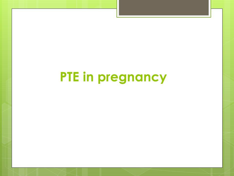 PTE in pregnancy
