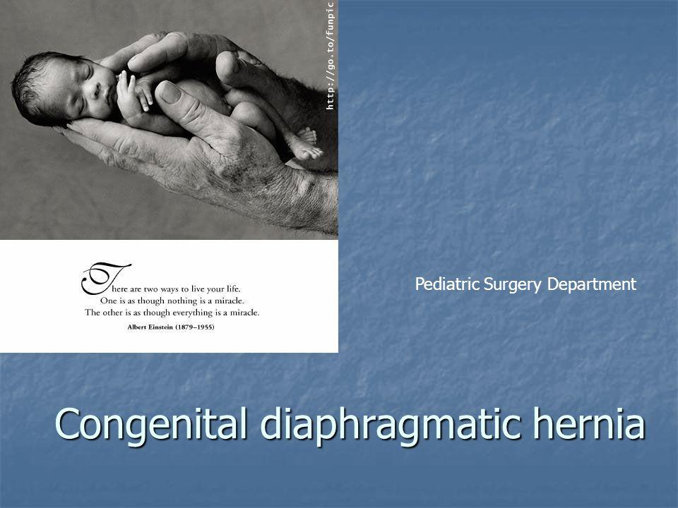 Congenital diaphragmatic hernia Pediatric Surgery Department