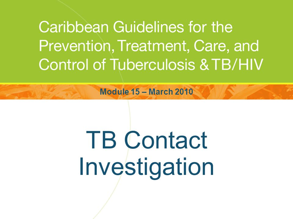 TB Contact Investigation Module 15 – March 2010