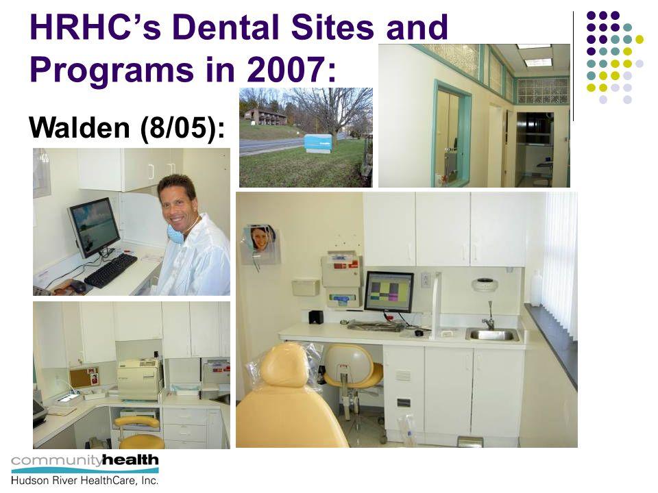 HRHC's Dental Sites and Programs in 2007: Walden (8/05):