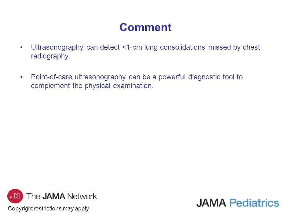 Copyright restrictions may apply Comment Ultrasonography can detect <1-cm lung consolidations missed by chest radiography.