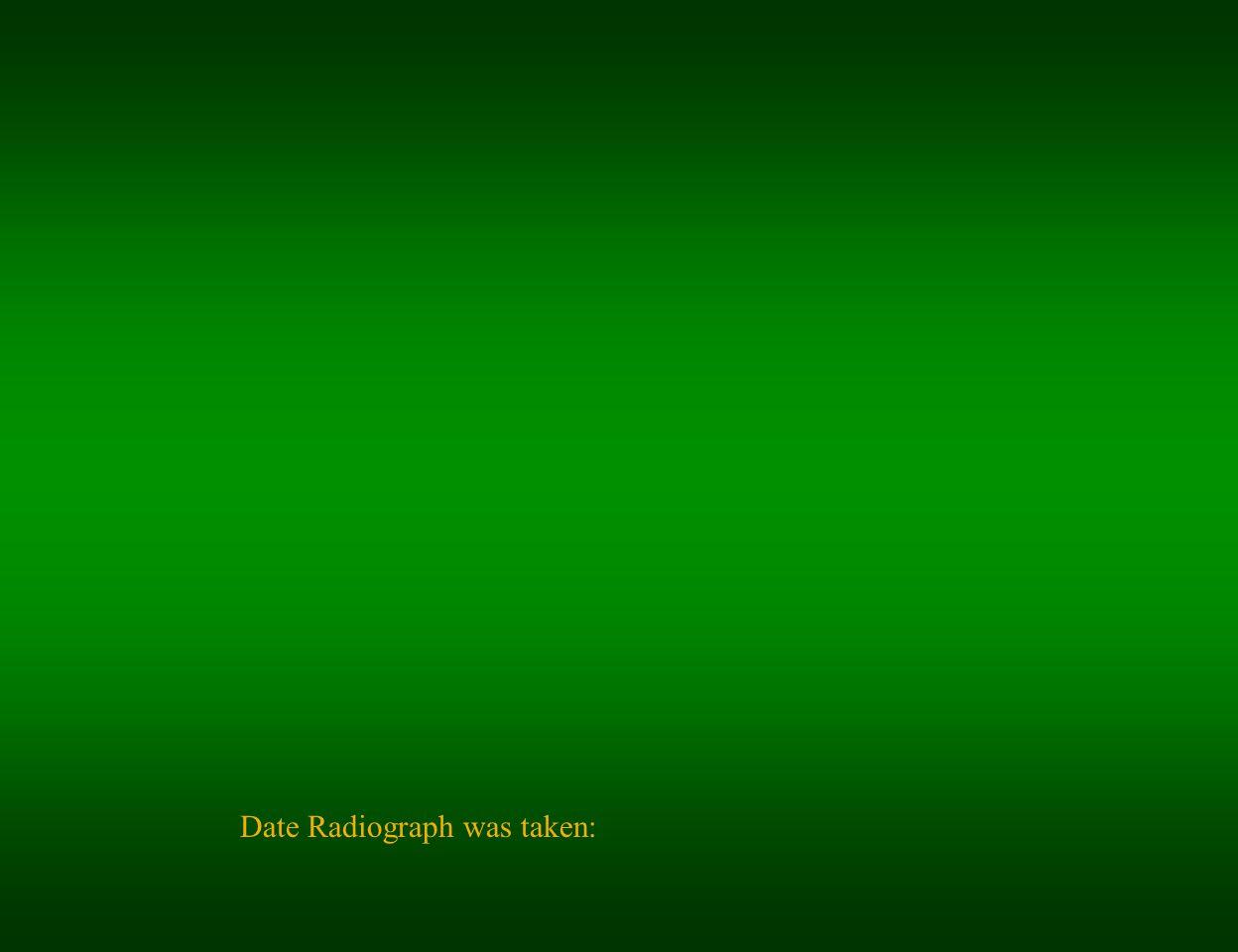 Date Radiograph was taken: