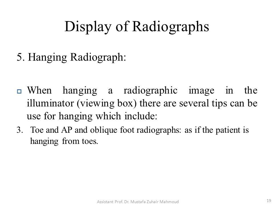Display of Radiographs 5.