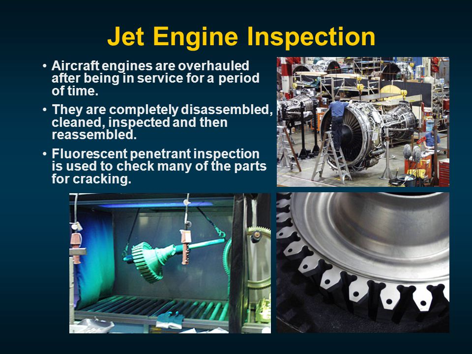 Jet Engine Inspection Aircraft engines are overhauled after being in service for a period of time.