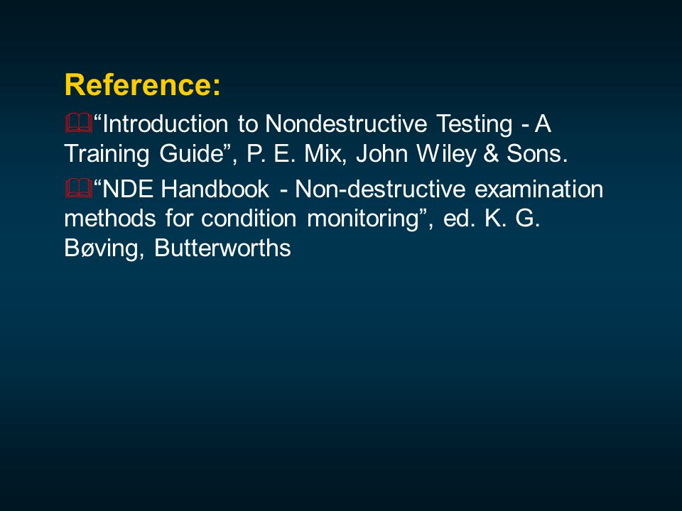 Reference:  Introduction to Nondestructive Testing - A Training Guide , P.