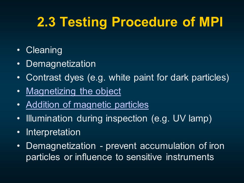 2.3 Testing Procedure of MPI Cleaning Demagnetization Contrast dyes (e.g.