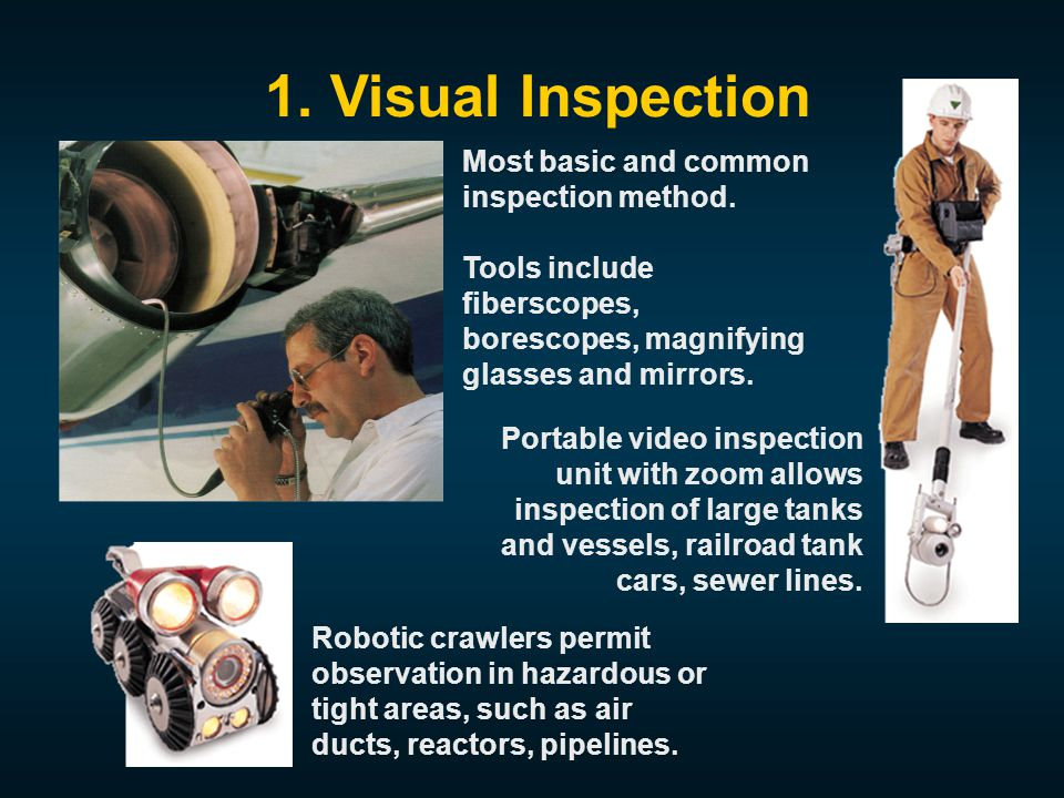 Most basic and common inspection method.