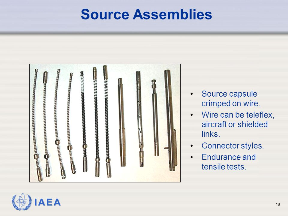 IAEA 18 Source Assemblies Source capsule crimped on wire.