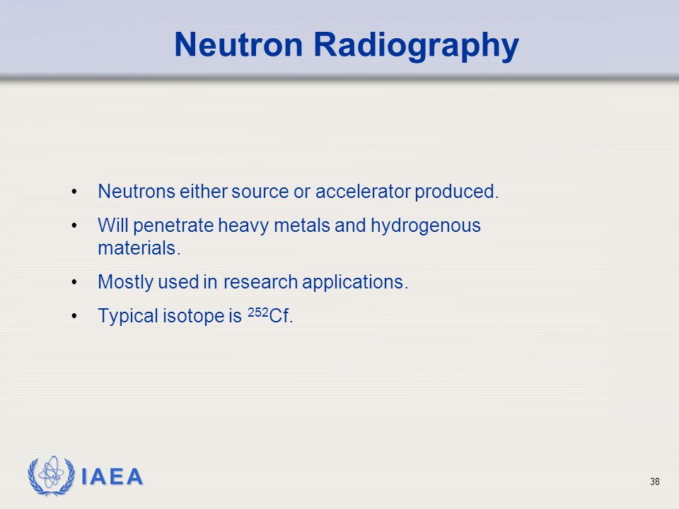 IAEA 38 Neutrons either source or accelerator produced.