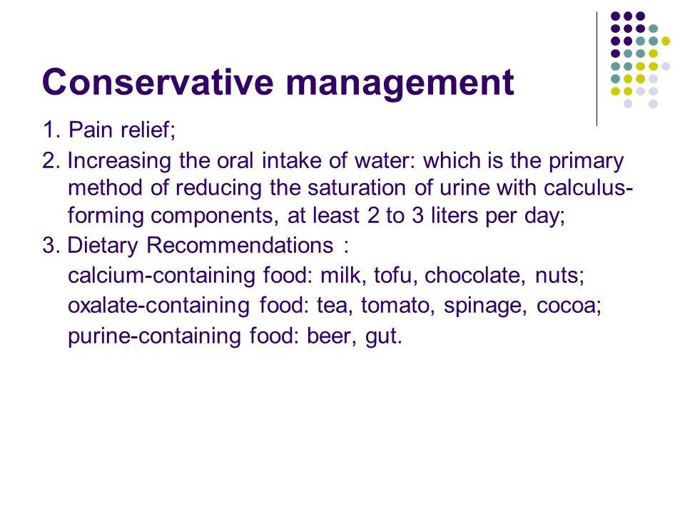 Conservative management 1.Pain relief; 2.