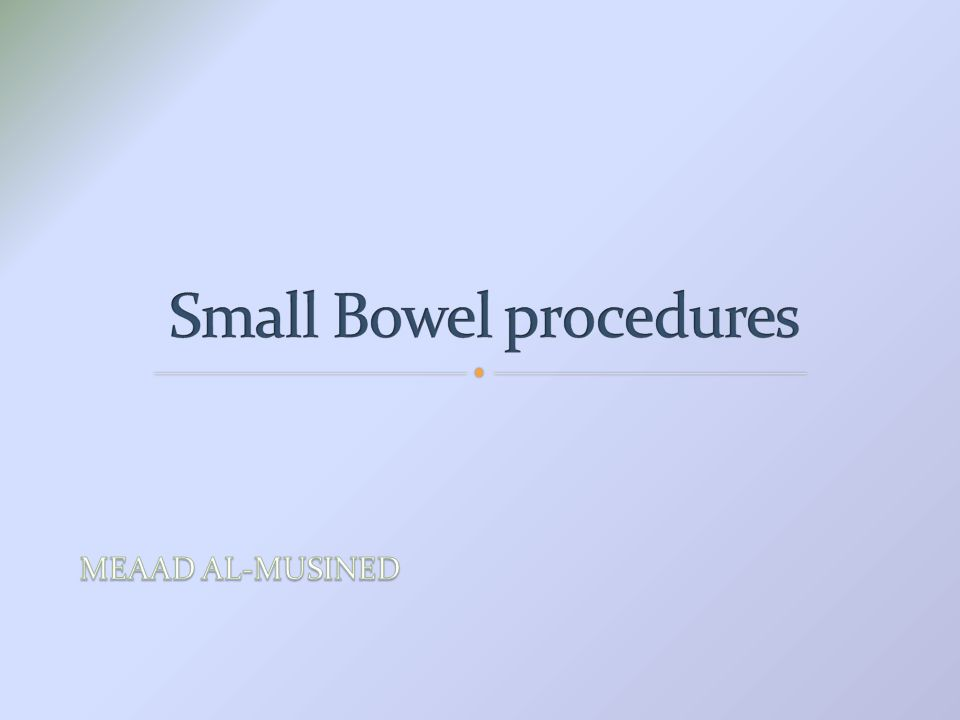 Barium meal follow through.Barium follow through (Small Bowel only Series).EnteroclysisIntubation ( Small bowel enema).