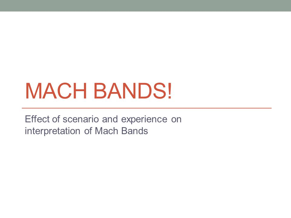 MACH BANDS! Effect of scenario and experience on interpretation of Mach Bands