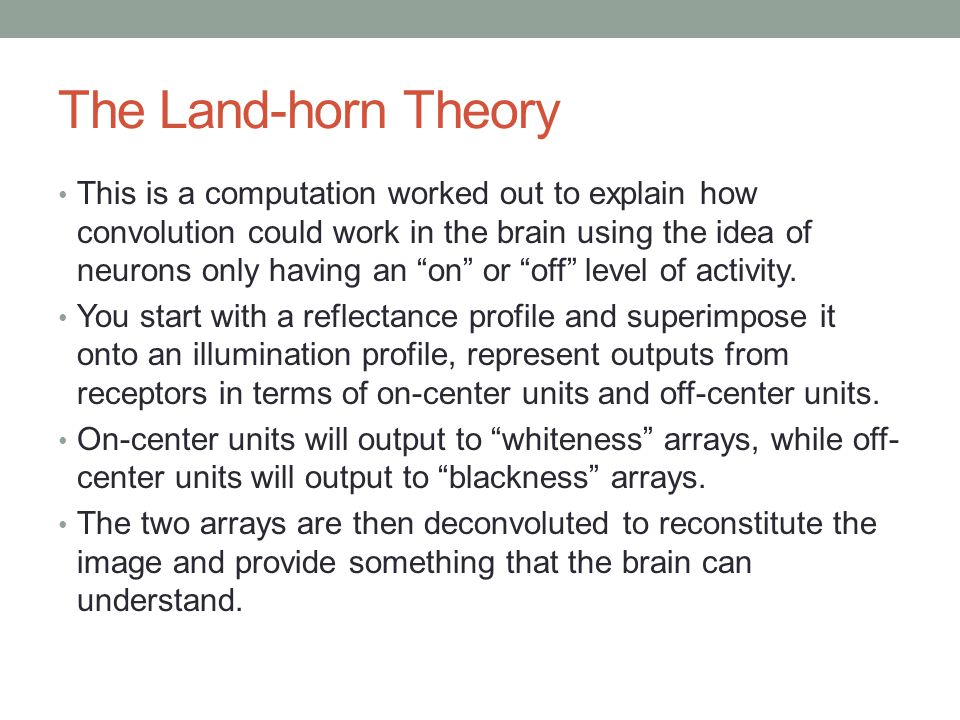 The Land-horn Theory This is a computation worked out to explain how convolution could work in the brain using the idea of neurons only having an on or off level of activity.