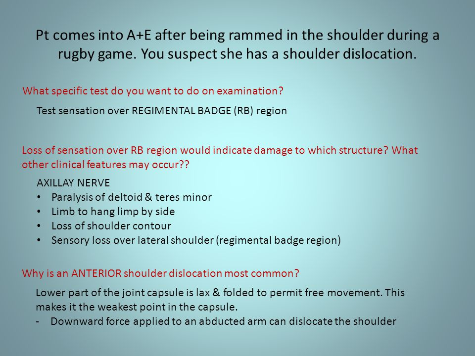 Pt comes into A+E after being rammed in the shoulder during a rugby game. You suspect she has a shoulder dislocation. What specific test do you want t