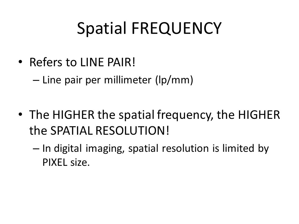 Spatial FREQUENCY Refers to LINE PAIR.