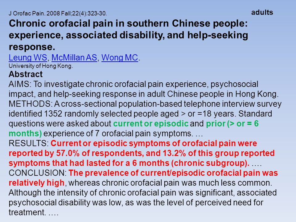 J Orofac Pain. 2008 Fall;22(4):323-30. Chronic orofacial pain in southern Chinese people: experience, associated disability, and help-seeking response
