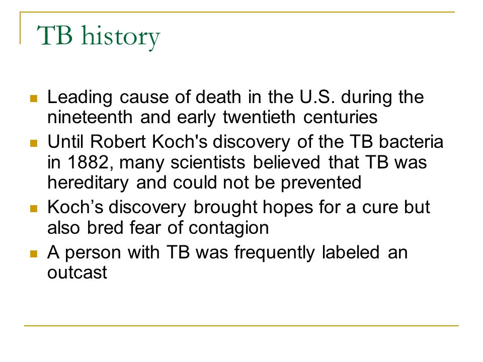 TB history Leading cause of death in the U.S.
