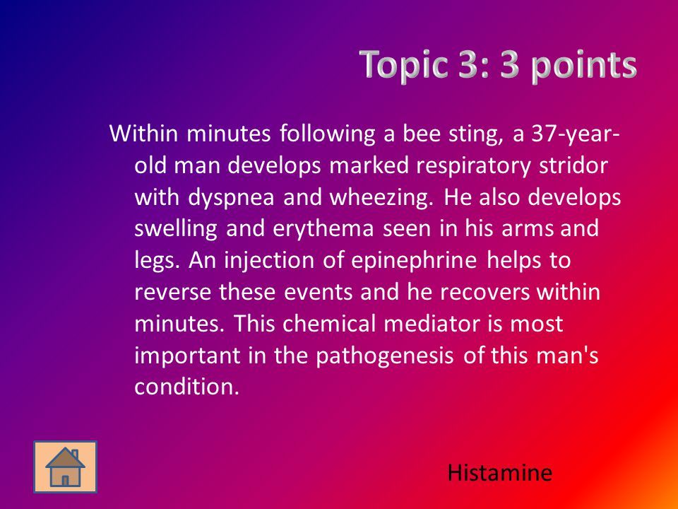 Within minutes following a bee sting, a 37-year- old man develops marked respiratory stridor with dyspnea and wheezing.