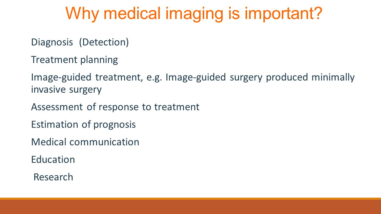 Why medical imaging is important.