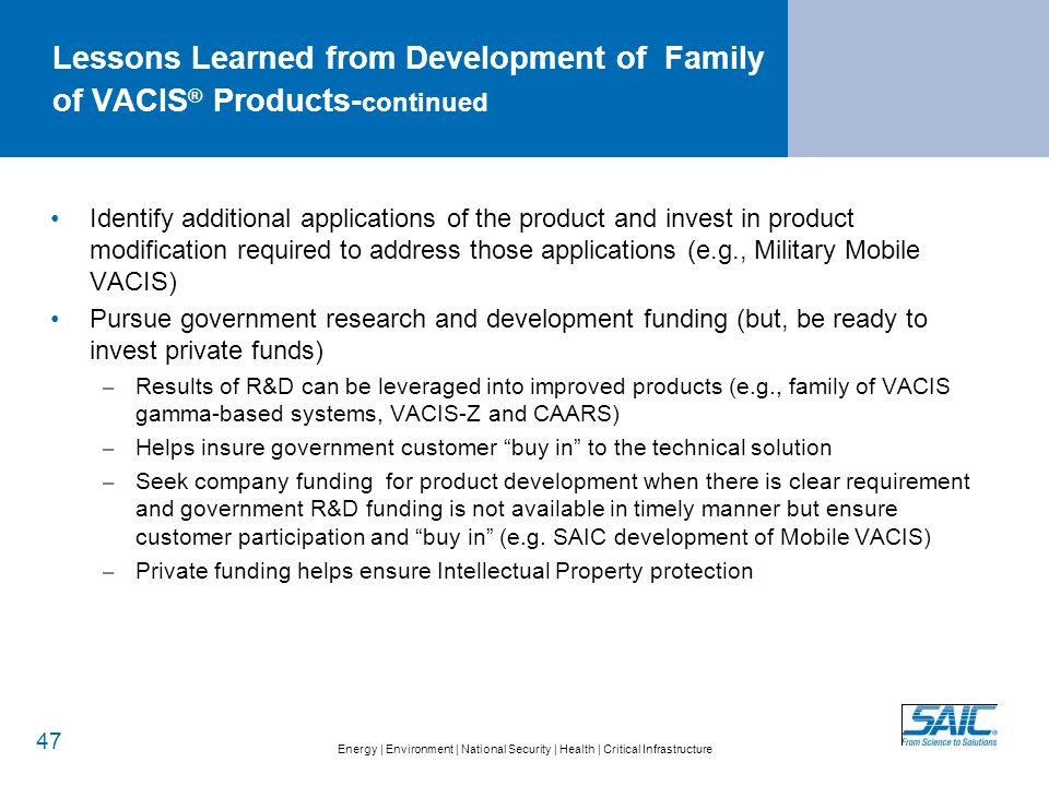 Energy   Environment   National Security   Health   Critical Infrastructure Lessons Learned from Development of Family of VACIS ® Products- continued