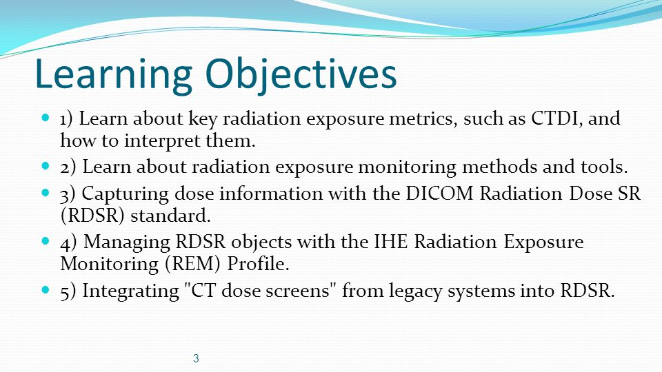 Learning Objectives 1) Learn about key radiation exposure metrics, such as CTDI, and how to interpret them.