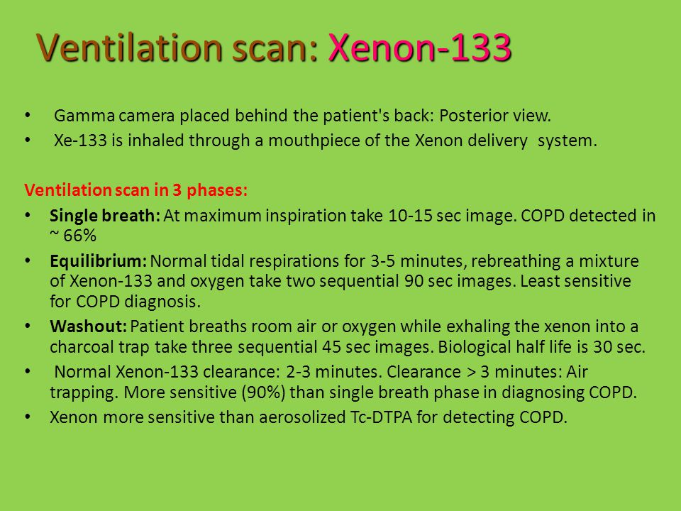 Gamma camera placed behind the patient's back: Posterior view. Xe-133 is inhaled through a mouthpiece of the Xenon delivery system. Ventilation scan i