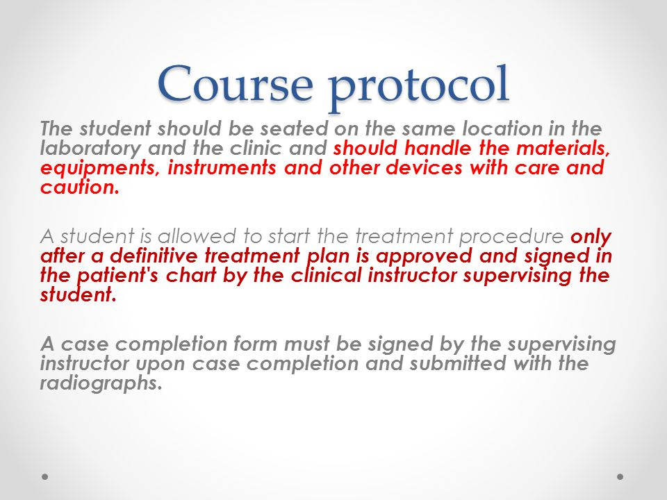 Course protocol The student should be seated on the same location in the laboratory and the clinic and should handle the materials, equipments, instru