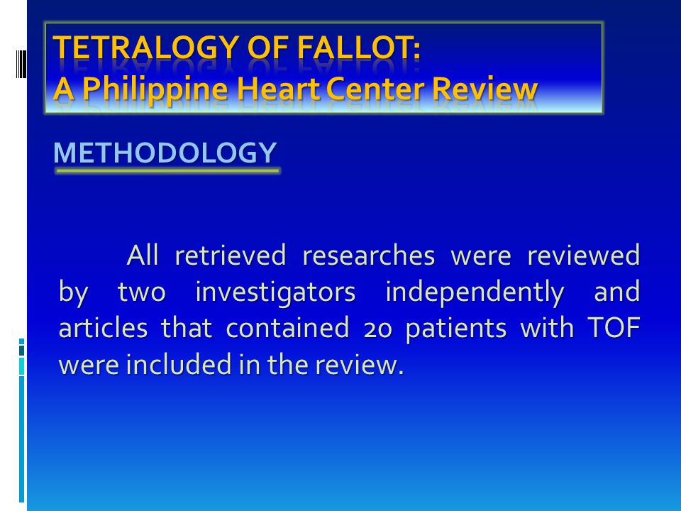 All retrieved researches were reviewed by two investigators independently and articles that contained 20 patients with TOF were included in the review.