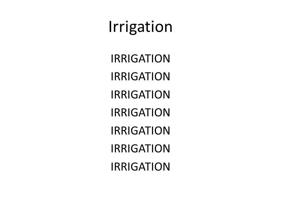 Irrigation IRRIGATION