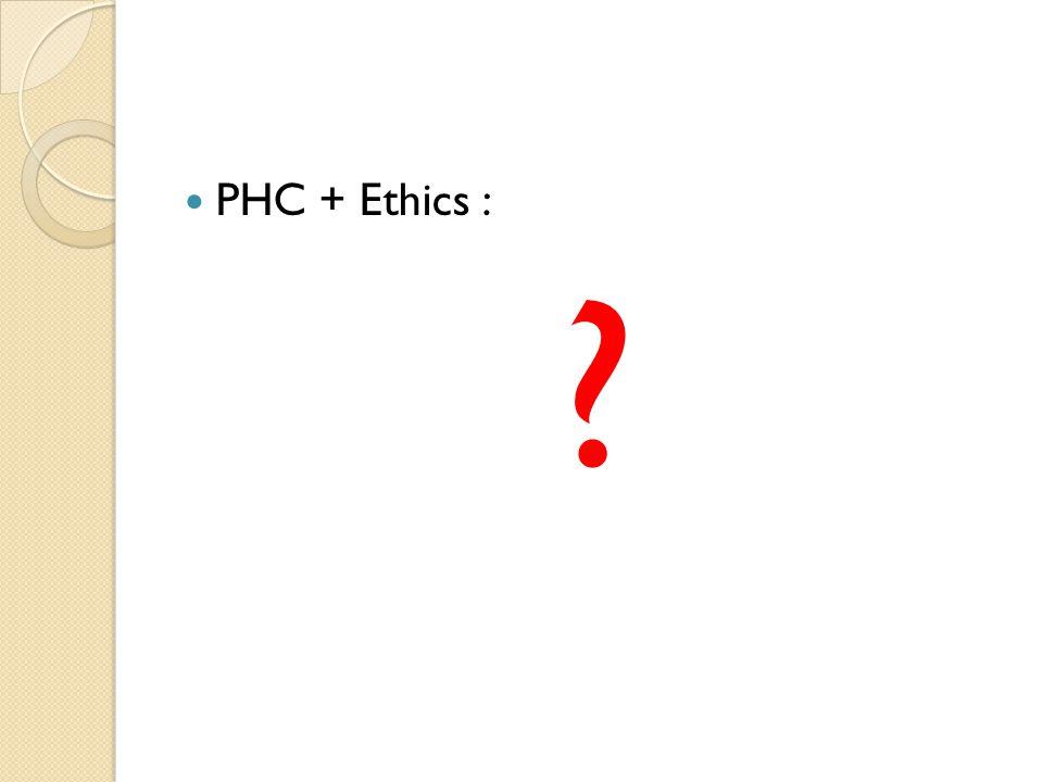 PHC + Ethics :
