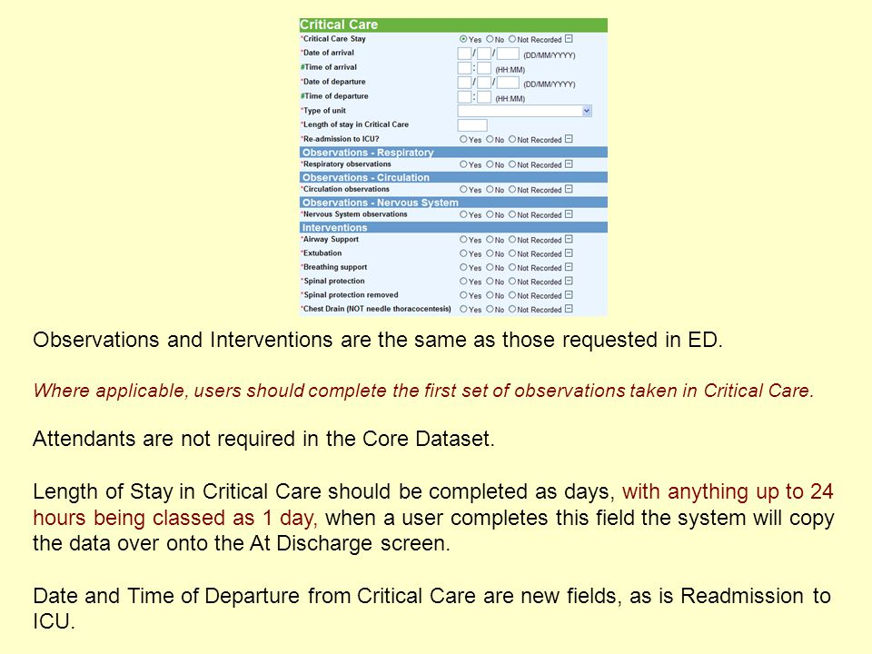 Observations and Interventions are the same as those requested in ED. Where applicable, users should complete the first set of observations taken in C