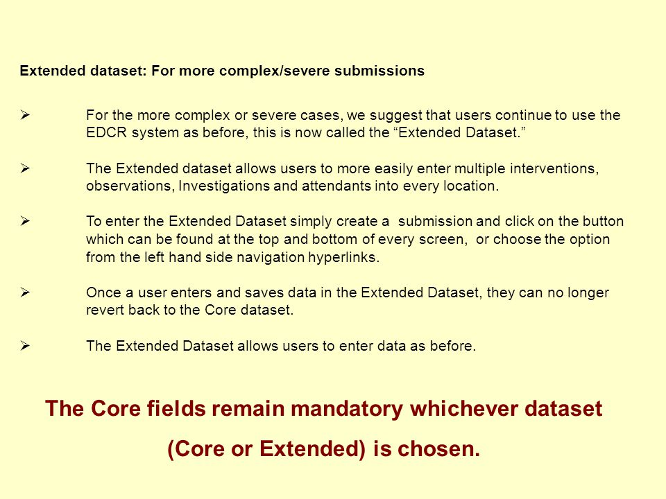 Extended dataset: For more complex/severe submissions  For the more complex or severe cases, we suggest that users continue to use the EDCR system as