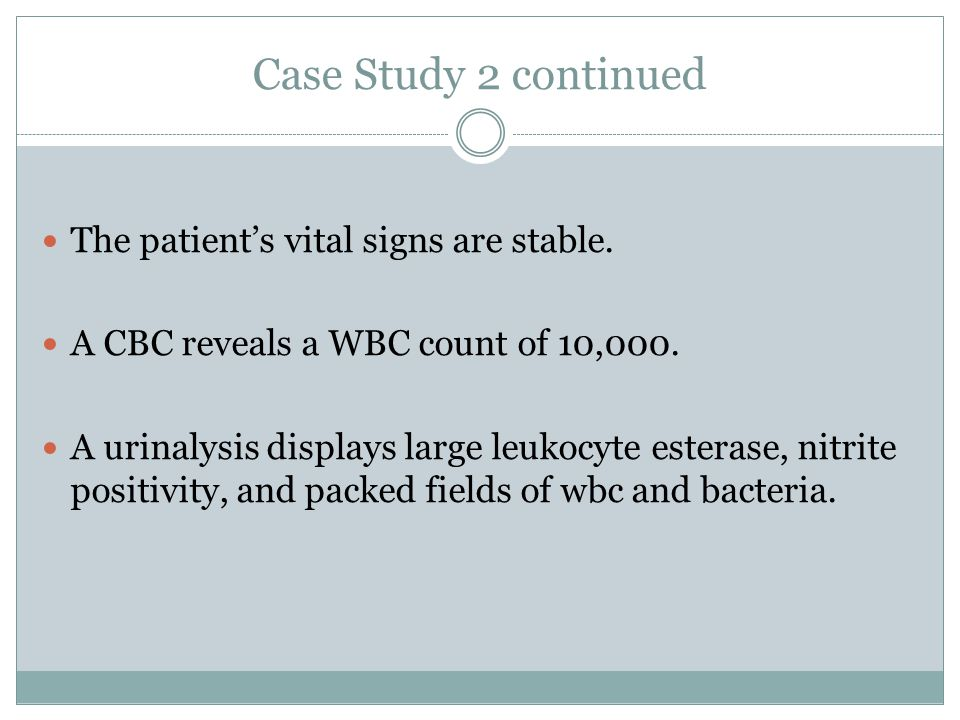 Case Study 2 continued The patient's vital signs are stable.