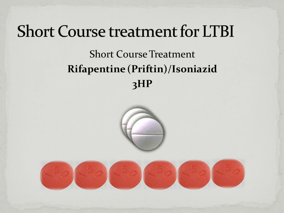 Short Course Treatment Rifapentine (Priftin)/Isoniazid 3HP