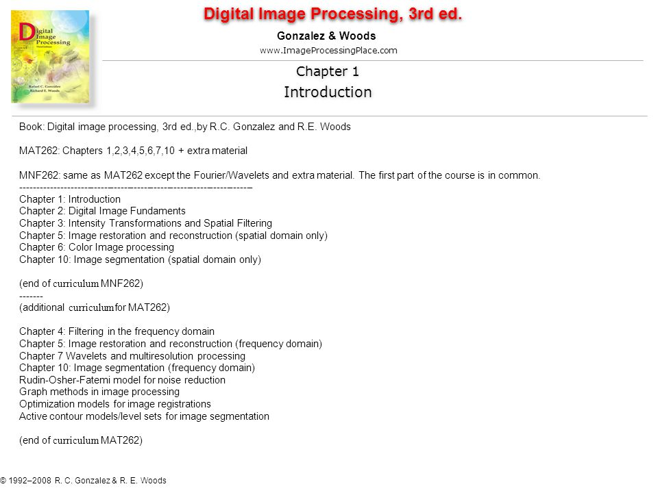 Book: Digital image processing, 3rd ed.,by R.C. Gonzalez and R.E.