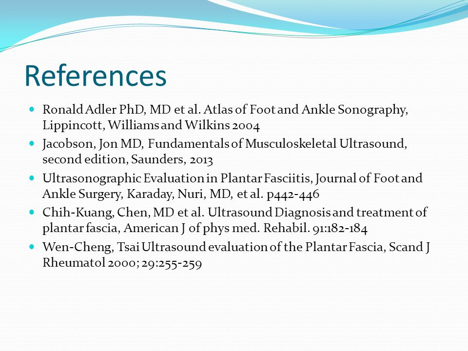 References Ronald Adler PhD, MD et al.