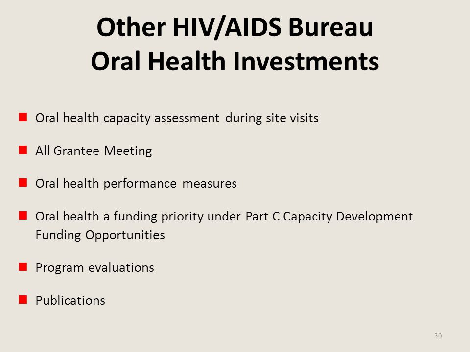 Other HIV/AIDS Bureau Oral Health Investments Oral health capacity assessment during site visits All Grantee Meeting Oral health performance measures