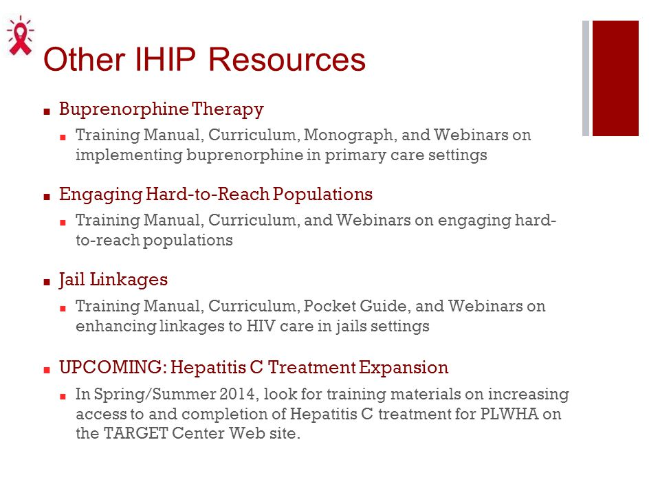 Other IHIP Resources ■ Buprenorphine Therapy ■ Training Manual, Curriculum, Monograph, and Webinars on implementing buprenorphine in primary care sett